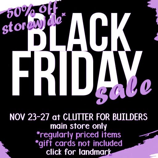 Clutter for Builders - Black Friday Sale Nov. 23-27..